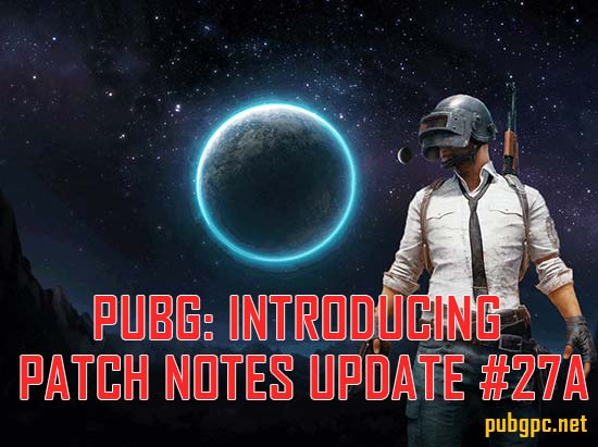 PUBG: Introducing Patch Notes Update #27a