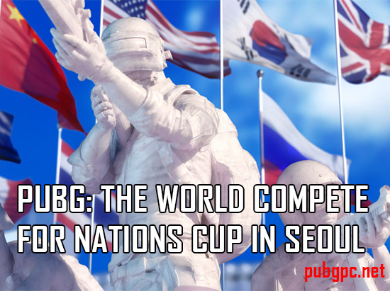 PUBG: Best Players In The World Compete For Nations Cup In Seoul