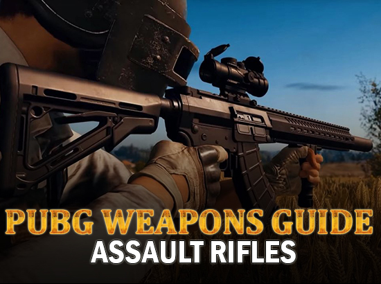 PUBG Weapons Guide Assault Rifles